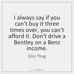slim-thug-i-always-say-if-you-cant-buy-quote-on-storemypic-07ae2.png