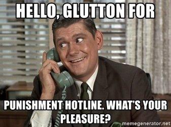 hello-glutton-for-punishment-hotline-whats-your-pleasure.jpg